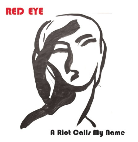 Red Eye - A Riot Calls My Name